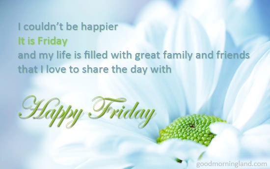 Happy Friday Morning Wishes Good Morning Images, Quotes, Wishes, Messages, greetings & eCards