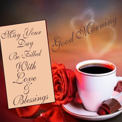 May Your Day Be Filled With Love And Blessings Morning Wishes