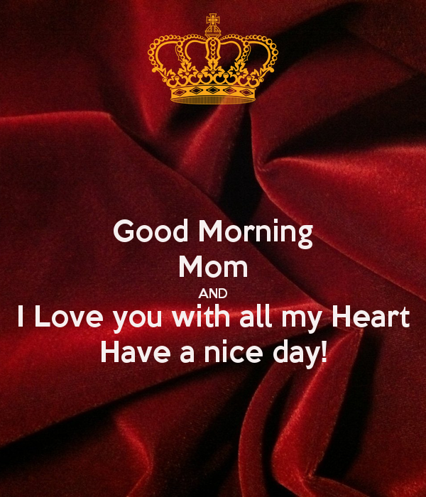 Good Morning Mom Messages : Good morning mom i love you quotes images