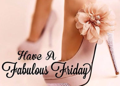 Have A Fabulous Friday - Good Morning Images, Quotes, Wishes, Messages, greetings & eCards