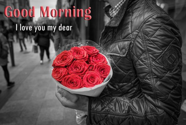 Good Morning I Love You My Dear Pictures - Good Morning Images, Quotes, Wishes, Messages, greetings & eCard
