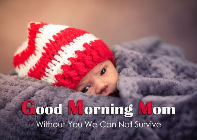 Good Morning Mom Baby Images - Good Morning Images, Quotes, Wishes, Messages, greetings & eCard