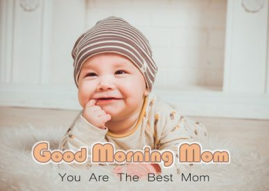 Good Morning Mom You Are The Best - Good Morning Images, Quotes, Wishes, Messages, greetings & eCard