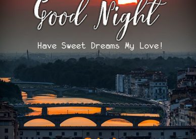 Good Night Have Sweet Dreams My Love - Good Morning Images, Quotes, Wishes, Messages, greetings & eCard Images