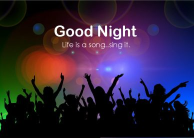 Good Night Life Is A Song - Good Morning Images, Quotes, Wishes, Messages, greetings & eCard Images
