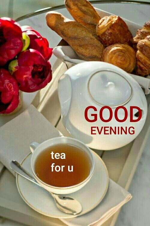 Awesome Good Evening Cup Of Tea - Good Morning Images, Quotes, Wishes, Messages, greetings & eCard Images