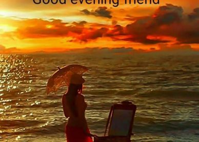 Good Evening Friend - Good Morning Images, Quotes, Wishes, Messages, greetings & eCard Images