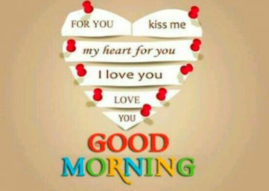 Good Morning My Heart For You - Good Morning Images, Quotes, Wishes, Messages, greetings & eCard Images