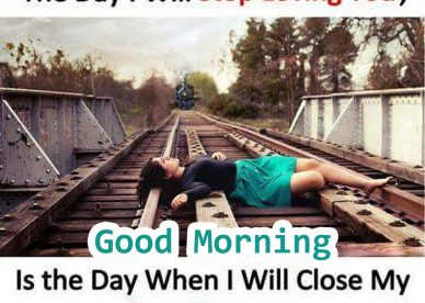 Good Morning Sad Love Quotes 2020 - Good Morning Images, Quotes, Wishes, Messages, greetings & eCard Images