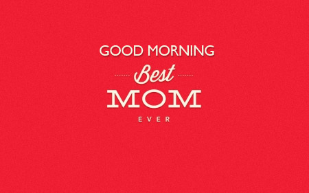 Best Good Morning Mommy Pics - Good Morning Images, Quotes, Wishes, Messages, greetings & eCards