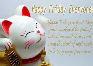 Best Happy Friday Everyone - Good Morning Images, Quotes, Wishes, Messages, greetings & eCards