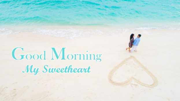 Good Morning My Sweetheart For Lovers - Good Morning Images, Quotes, Wishes, Messages, greetings & eCards
