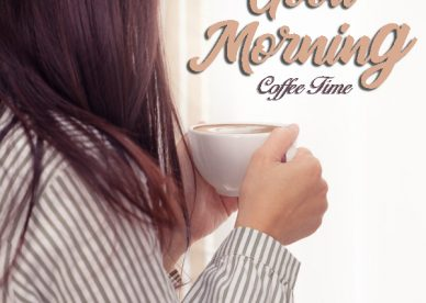 Good Morning Coffee Time - Good Morning Images, Quotes, Wishes, Messages, greetings & eCard