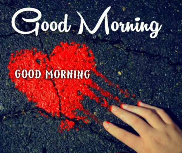 Good Morning Broken Heart Images - Good Morning Images, Quotes, Wishes, Messages, greetings & eCard Images