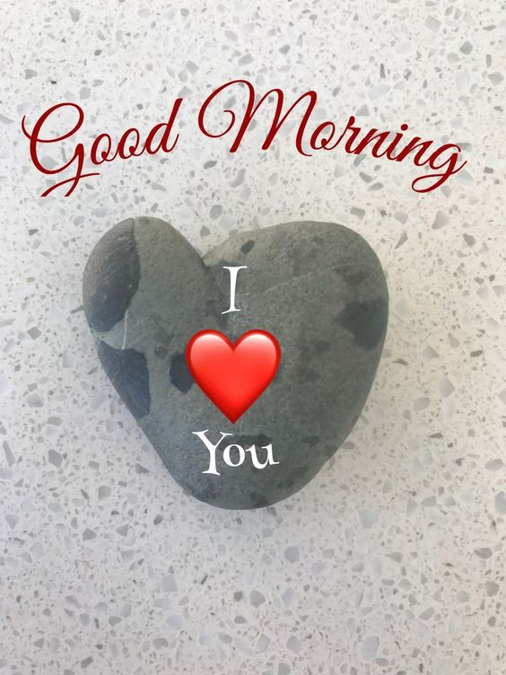 Good Morning I Love You Photos - Good Morning Images, Quotes, Wishes, Messages, greetings & eCard Images