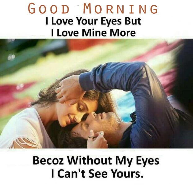 Good Morning I Love Your Eyes - Good Morning Images, Quotes, Wishes, Messages, greetings & eCard Images
