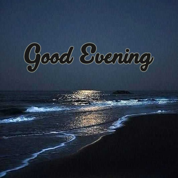 Best Good Evening Pictures - Good Morning Images, Quotes, Wishes, Messages, greetings & eCard Images