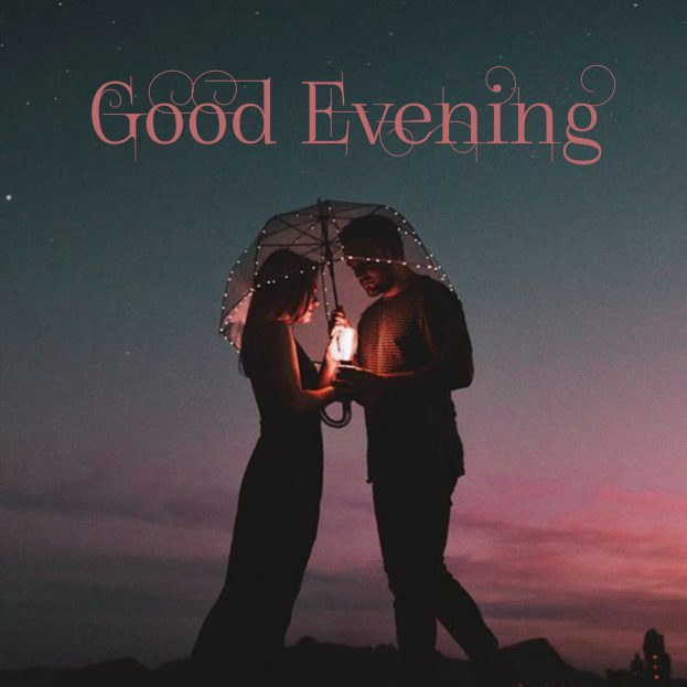 Good Evening Couple Images - Good Morning Images, Quotes, Wishes, Messages, greetings & eCard Images