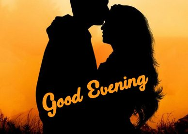 Good Evening Images For Lovers - Good Morning Images, Quotes, Wishes, Messages, greetings & eCard Images