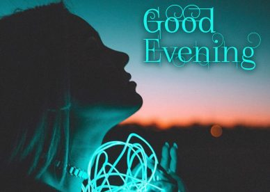 Good Evening Images In 2020 - Good Morning Images, Quotes, Wishes, Messages, greetings & eCard Images