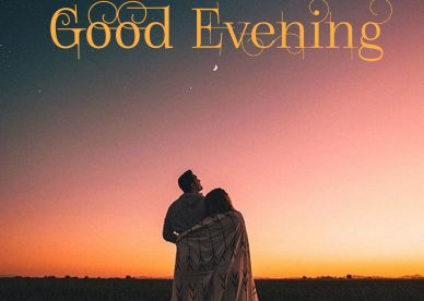 Good Evening Love Pics - Good Morning Images, Quotes, Wishes, Messages, greetings & eCard Images