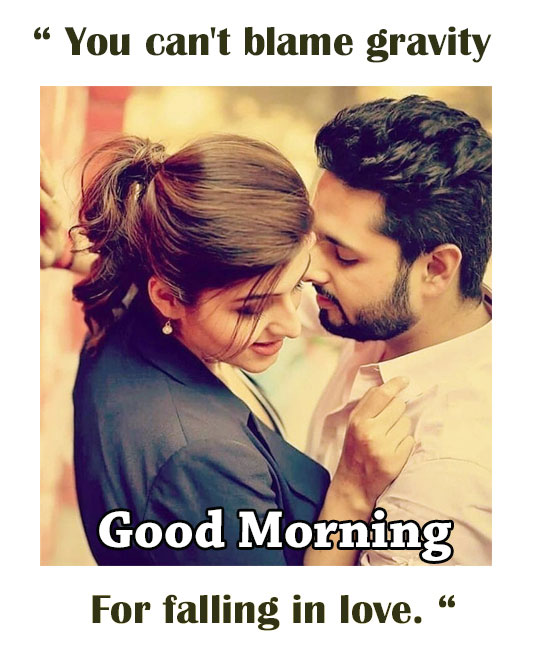 Good Morning For Falling In Love - Good Morning Images, Quotes, Wishes, Messages, greetings & eCard Images