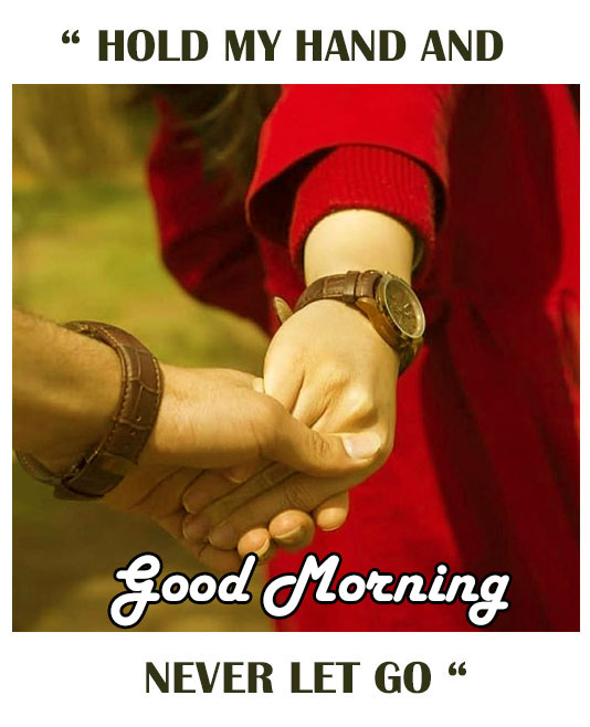 Good Morning Hold My Hand - Good Morning Images, Quotes, Wishes, Messages, greetings & eCard Images