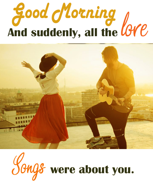 Good Morning Love Song Pictures - Good Morning Images, Quotes, Wishes, Messages, greetings & eCard Images