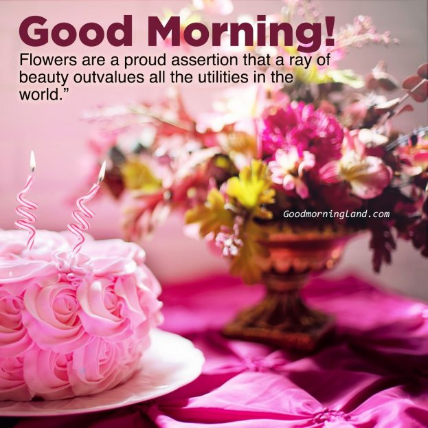 Birthday parties with Good morning flowers with images - Good Morning Images, Quotes, Wishes, Messages, greetings & eCard Images