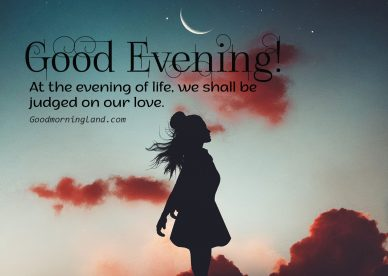 Get the best Good Evening Images for your loved ones - Good Morning Images, Quotes, Wishes, Messages, greetings & eCard Images