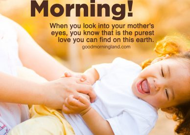 Get the best Good morning mom images for your mom - Good Morning Images, Quotes, Wishes, Messages, greetings & eCard Images.