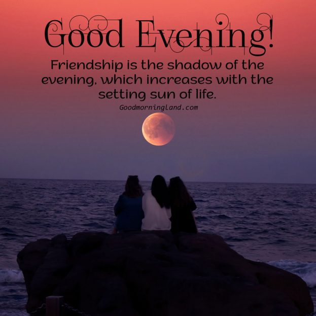 Good Evening Images for friends and Family - Good Morning Images, Quotes, Wishes, Messages, greetings & eCard Images