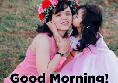 Good Morning mom, I love you 2021 - Good Morning Images, Quotes, Wishes, Messages, greetings & eCard Images.