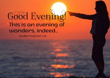Make your friends day better with Good Evening Images - Good Morning Images, Quotes, Wishes, Messages, greetings & eCard Images