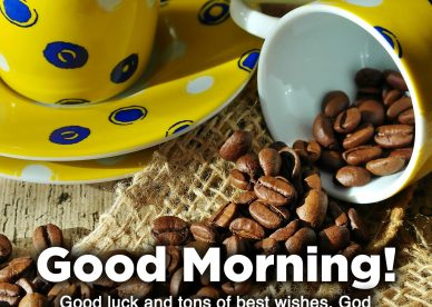 Most shared Good morning wishes and images - Good Morning Images, Quotes, Wishes, Messages, greetings & eCard Images