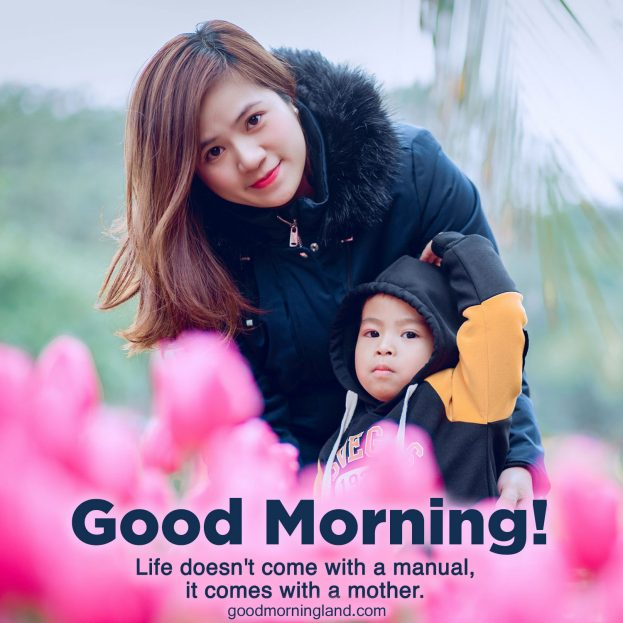 Start your day by appreciating your mother 2020 - Good Morning Images, Quotes, Wishes, Messages, greetings & eCard Images.