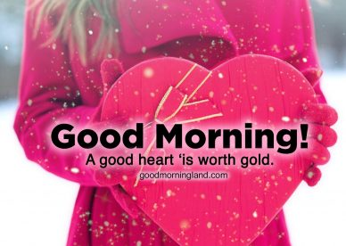 Wonderful Good Morning Hearts Images for everyone - Good Morning Images, Quotes, Wishes, Messages, greetings & eCard Images