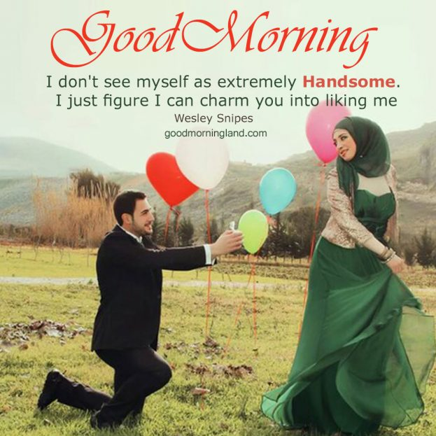 Awesome and Good morning handsome images 2021 - Good Morning Images, Quotes, Wishes, Messages, greetings & eCard Images.
