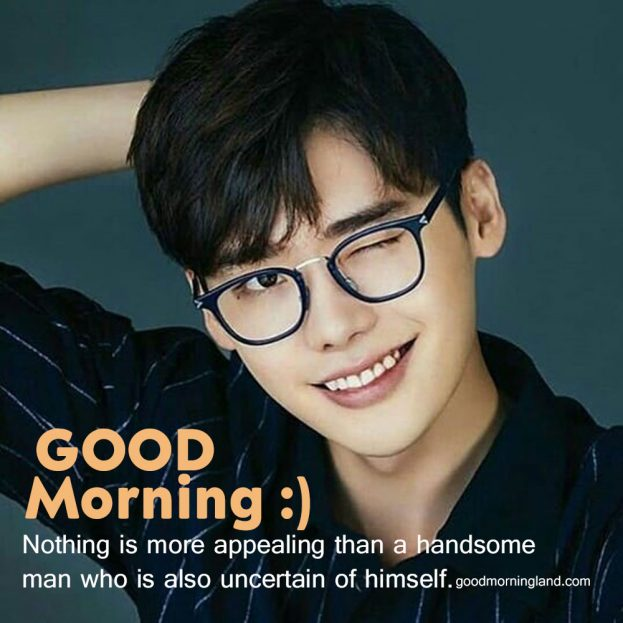 Collection of Good morning handsome images 2021 - Good Morning Images, Quotes, Wishes, Messages, greetings & eCard Images.
