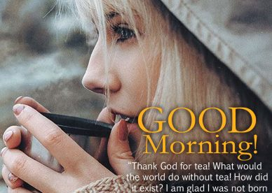 Collection of Good morning tea images 2021 - Good Morning Images, Quotes, Wishes, Messages, greetings & eCard Images.
