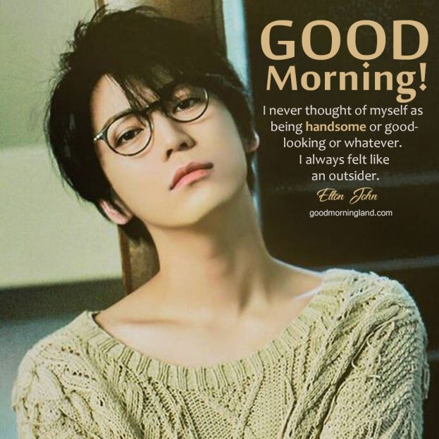 Recent collection of Good morning handsome images - Good Morning Images, Quotes, Wishes, Messages, greetings & eCard Images.